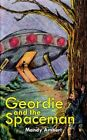 Geordie and The Spaceman 9781425910457 by Mandy Ambert Book