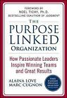 The Purpose Linked Organization: How Passionate Leaders Inspire Winning Teams and Great Results by Alaina Love, Marc Cugnon (Hardback, 2009)