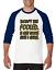 Gildan-Raglan-T-shirt-3-4-sleeve-Don-039-t-Be-Fooled-Just-Look-Like-I-Care-S-M-L-XL thumbnail 5