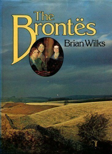 The Brontes By Brian Wilks. 9780600312697