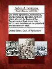 List of the Agricultural, Horticultural, and Pomological Societies, Farmers' Clubs, Etc., on the Books of the Department of Agriculture, July 1, 1870: With the Name of the President and Secretary of Each. by Gale, Sabin Americana (Paperback / softback, 2012)