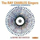Something Wonderful/Rome Revisited * by The Ray Charles Singers (CD, Apr-2014, Sepia Records)