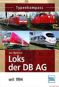 Fachbuch-Loks-der-DB-AG-seit-1994-Typenkompass-komplette-Ubersicht-der-Loks