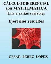 CALCULO DIFERENCIAL con MATHEMATICA una y Varias Variables. Ejercicios...