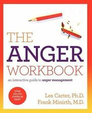 The Anger Workbook : An Interactive Guide to Anger Management by Frank Minirth and Les Carter (2012, Paperback)