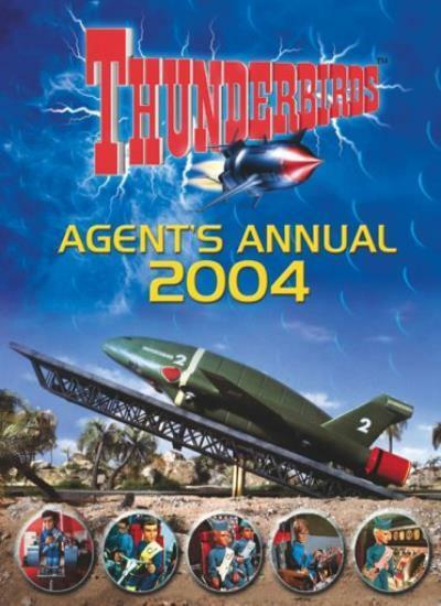 Thunderbirds Annual 2004 (Agent's) By Steve Cole