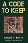 A Code To Keep: The True Story of America's Longest-Held Civilian POW in the Vietnam War by Ernest C. Brace (Paperback, 2010)