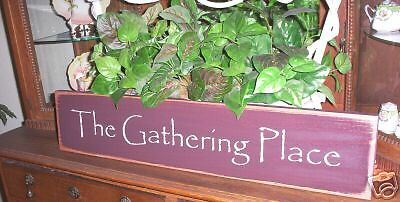 Home & Garden THE GATHERING PLACE wood sign primitive Home Dcor ...