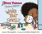 Mitzi Tulane, Preschool Detective in What's That Smell? by Debbie Ohi, Lauren McLaughlin (Hardback, 2016)
