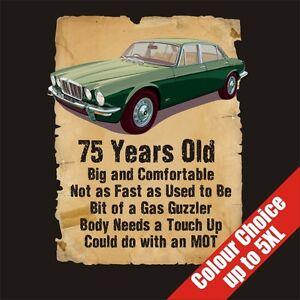 Details Zu 75 Year Old 75th Birthday Gift Funny Jaguar XJ6 T Shirt Colour Choice To 5XL