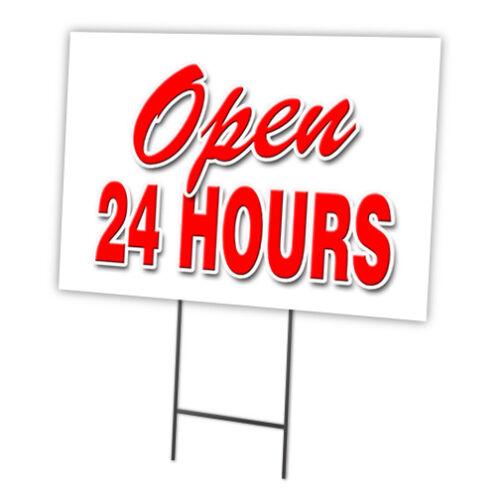 "OPEN 24 HOURS 18/""x24/"" Yard Sign /& Stake outdoor plastic coroplast window"