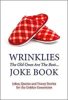 """AS NEW"" Mike Haskins, Clive Whichelow, Wrinklies' Joke Book: The Old Ones Are T"