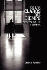 En los Claros del Tiempo : Cuentos de Luz y Sombra by Graciela Agudelo (2010,...