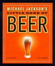 Very Good, Michael Jackson's Little Book of Beer (Miniature Editions), Jackson,