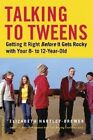 Talking to Tweens: Getting it Right Before it Gets Rocky with Your 8- to 12-Year-Old by Elizabeth Hartley-Brewer (Paperback, 2005)