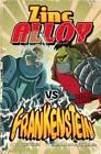 Zinc Alloy Vs Frankenstein by Donald Lemke (Hardback, 2010)