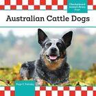 Australian Cattle Dogs by Paige V Polinsky (Hardback, 2016)
