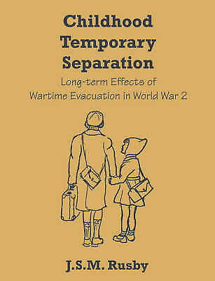 Childhood Temporary Separation: Long-term Effects of Wartime Evacuation in World