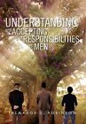 Understanding and Accepting Our Responsibilities as Men: Understanding and Accepting by Talmadge S Robinson (Hardback, 2012)