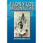 Filon y Los Argonautas by Anton Riolobos Aliva (Paperback / softback, 2014)
