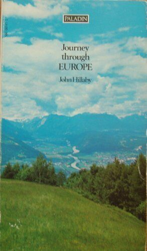 Journey Through Europe By John Hillaby. 9780586081419