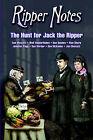 Ripper Notes: The Hunt for Jack the Ripper by Wolf Vanderlinden, Tom Wescott, Dan Norder (Paperback, 2006)