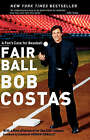Fair Ball: A Fan's Case for Baseball by Bob Costas (Paperback / softback)