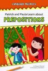 Patrick and Paula Learn about Prepositions by Megan Atwood (Hardback, 2015)
