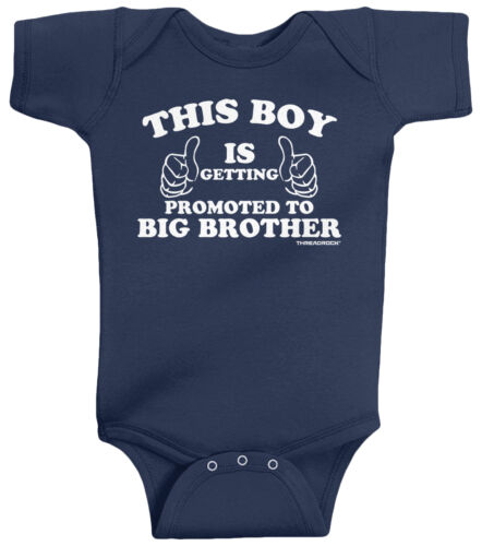 Threadrock Baby This Boy Is Getting Promoted to Big Brother Infant Bodysuit