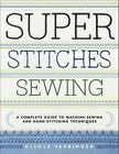 Super Stitches Sewing: A Complete Guide to Machine-Sewing and Hand-Stitching Techniques by Nicole Vasbinder (Paperback / softback, 2014)