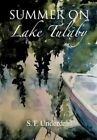 Summer on Lake Tulaby by S T Underdahl 9781463402013 Hardback 2011