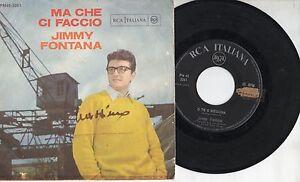 JIMMY-FONTANA-disco-45-g-MADE-in-ITALY-Ma-che-ci-faccio-O-te-o-nessuna