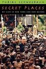 Secret Places: My Life in New York and New Guinea by Tobias Schneebaum (Hardback, 2000)
