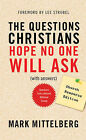The Questions Christians Hope No One Will Ask by Mark Mittleberg (Paperback, 2011)