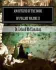 An Outline of the Book of Psalms: The Authorized King James Version by Dr Leland McClanahan (Paperback / softback, 2011)