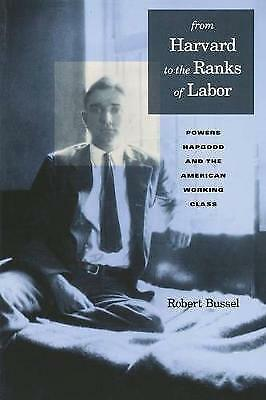 From Harvard to the Ranks of Labor: Powers Hapgood and the American Working Clas