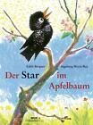 Der Star im Apfelbaum von Ingeborg Meyer-Rey und Edith Bergner (2014, Gebundene Ausgabe)