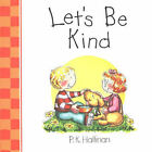 Let's be Kind by P. K. Hallinan (Board book, 2004)