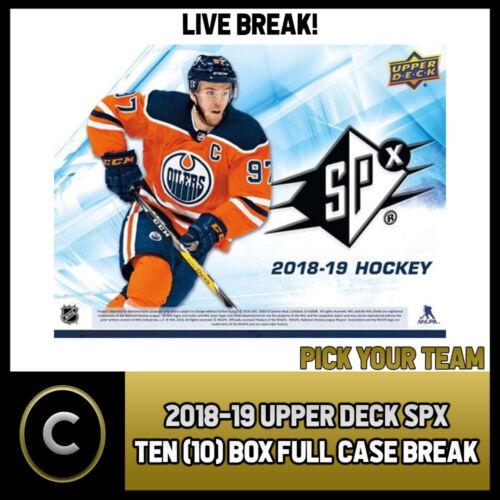 2018-19 UPPER DECK SPX HOCKEY BREAK #H285 10 BOX PICK YOUR TEAM CASE