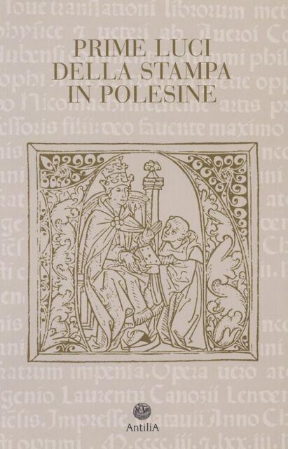 Prime luci della stampa in Polesine. Catalogo degli incunaboli delle Biblioteche