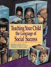 Teaching Your Child the Language of Social Success Duke, Marshall, Martin M.Ed.
