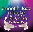 Smooth Jazz Tribute to the Best of BeBe & CeCe Winans by Various Artists (CD, Oct-2013, CC Entertainment)