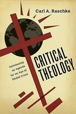 Critical Theology: Introducing an Agenda for an Age of Global Crisis by Carl...