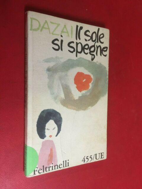 DAZAI - IL SOLE SI SPEGNE FELTRINELLI UE/455 (1963) Libro