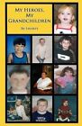 My Heroes, My Grandchildren by Shorty (Paperback / softback, 2011)