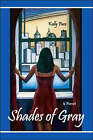 Shades of Gray by Kelly Pace (Paperback, 2007)