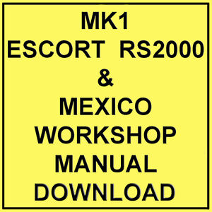 Ford Escort Mk1 Rs2000 Mexico Workshop Manual Download Ebay