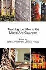 Teaching the Bible in the Liberal Arts Classroom by Sheffield Phoenix Press (Paperback, 2012)