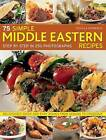 75 Simple Middle Eastern Recipes: Step by Step in 250 Photographs: Deliciously Quick and Easy Dishes from Kebabs to Couscous by Soheila Kimberley (Paperback, 2014)
