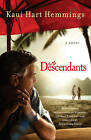 The Descendants by Kaui Hart Hemmings (Paperback / softback)